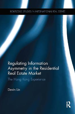 Regulating Information Asymmetry in the Residential Real Estate Market: The Hong Kong Experience by Devin Lin