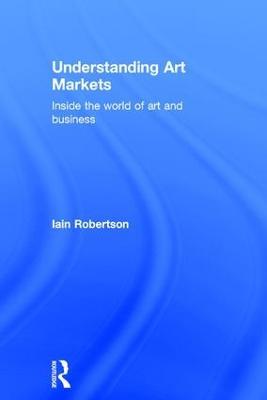Understanding Art Markets by Iain Robertson