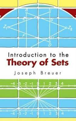Introduction to the Theory of Sets by Joseph Breuer