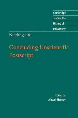 Kierkegaard: Concluding Unscientific Postscript by Alastair Hannay