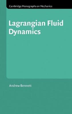 Lagrangian Fluid Dynamics by Andrew Bennett