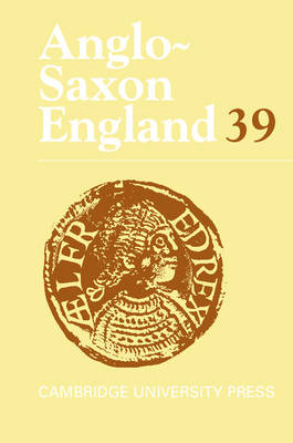 Anglo-Saxon England: Volume 39 by Malcolm Godden