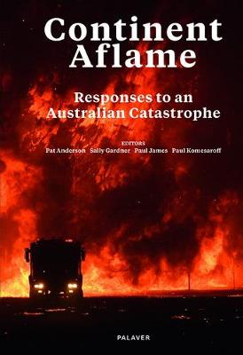 Continent Aflame: Responses to an Australian Catastrophe book
