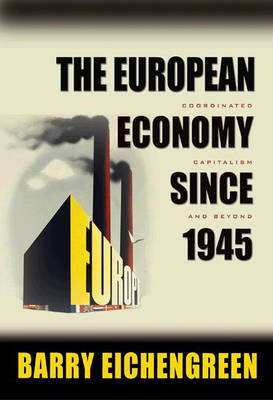 The European Economy since 1945 by Barry Eichengreen