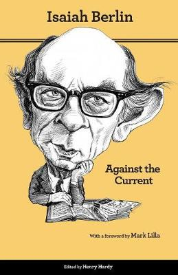 Against the Current by Isaiah Berlin