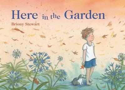 Here in the Garden by Briony Stewart