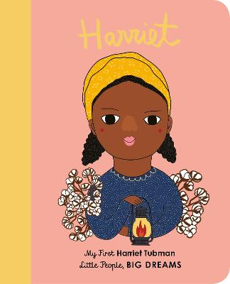Harriet Tubman: My First Harriet Tubman by Maria Isabel Sanchez Vegara