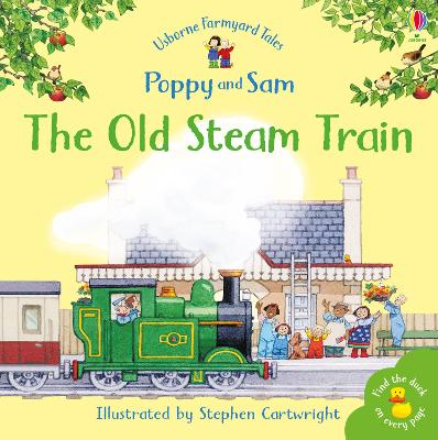 The Old Steam Train by Heather Amery