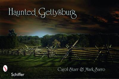 Haunted Gettysburg by Mark Sarro