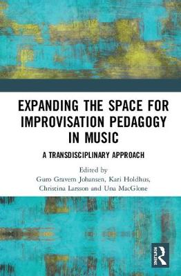 Expanding the Space for Improvisation Pedagogy in Music: A Transdisciplinary Approach book