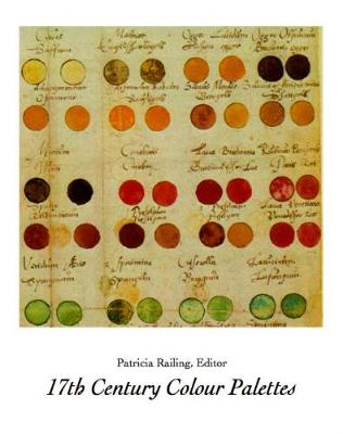 17th Century Colour Palettes by Patricia Railing