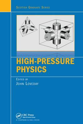 High-Pressure Physics by John Loveday