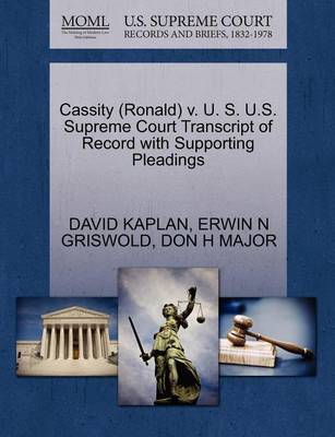 Cassity (Ronald) V. U. S. U.S. Supreme Court Transcript of Record with Supporting Pleadings by Senior Labor Market Specialist David Kaplan