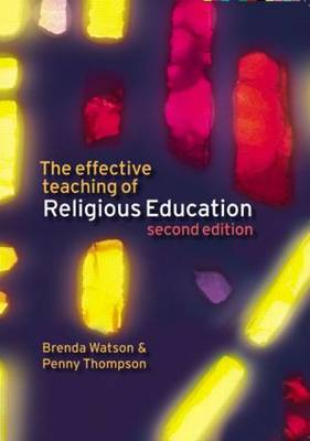 The Effective Teaching of Religious Education by Brenda Watson