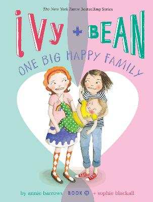 Ivy and Bean One Big Happy Family (Book 11) by Annie Barrows