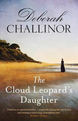 Cloud Leopard's Daughter by Deborah Challinor