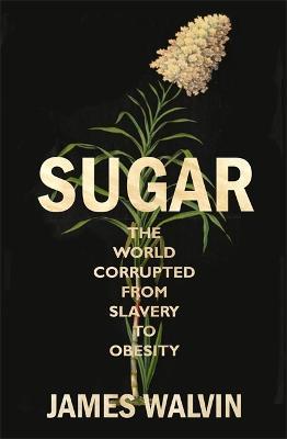 Sugar by Professor James Walvin
