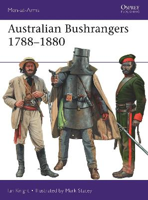 Australian Bushrangers 1788-1880 by Ian Knight