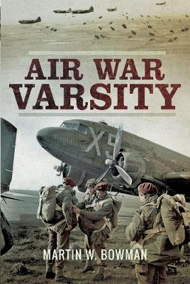 Air War Varsity by Martin W. Bowman