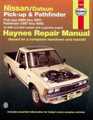 Nissan/Datsun Pick-up and Pathfinder Automotive Repair Manual by Rik Paul