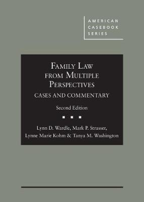 Family Law From Multiple Perspectives: Cases and Commentary by Lynn D. Wardle