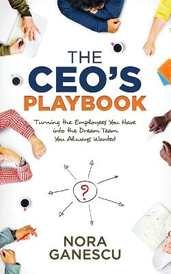 CEO's Playbook by Nora Ganescu