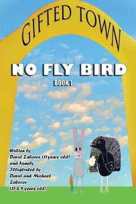 Gifted Town: No Fly Bird by David Zaborov