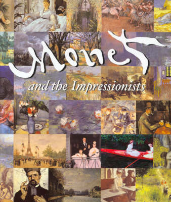 Monet and the Impressionists by Patrick Bade