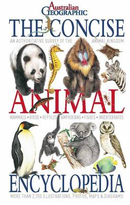 Concise Animal Encyclopedia by Australian Geographic