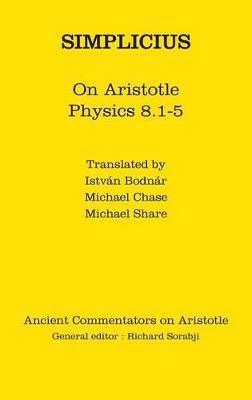 Simplicius: On Aristotle Physics 8.1-5 by Istvan Bodnar