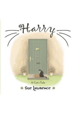 Harry, A Cat's Tale by Sue Lawrence