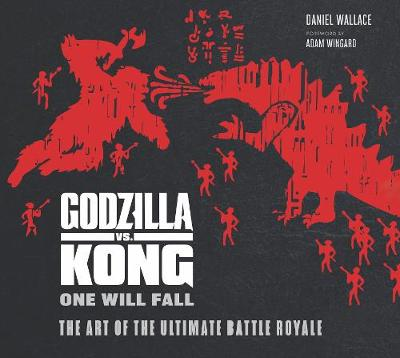 The Godzilla vs. Kong: One Will Fall: The Art of the Ultimate Battle Royale book