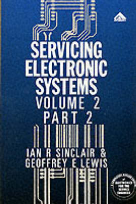 Servicing Electronic Systems Television and Radio Reception Technology v.2 by Ian Robertson Sinclair