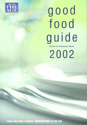 Age Good Food Guide 2002 by Stephanie Wood