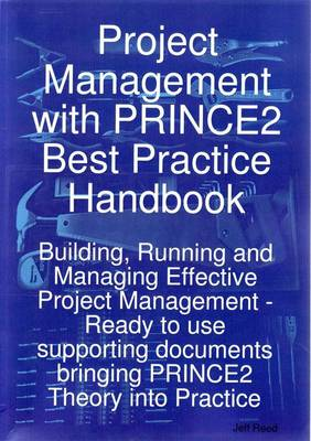 Project Management with Prince2 Best Practice Handbook by Jeff Reed