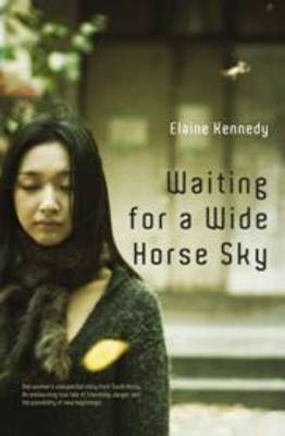 Waiting for a Wide Horse Sky by Elaine Kennedy