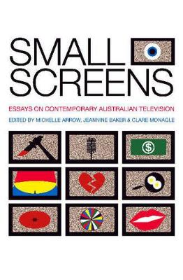 Small Screens by Michelle Arrow