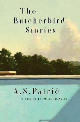 The Butcherbird Stories by A.S. Patric