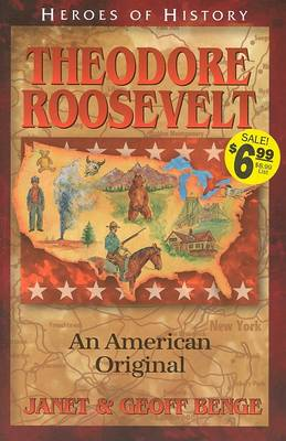 Theodore Roosevelt an American Original by Janet Benge