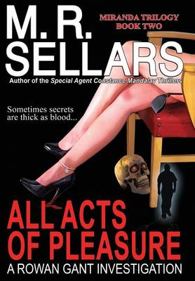 All Acts of Pleasure by M. R. Sellars
