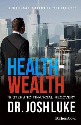 Health - Wealth by Dr Josh Luke