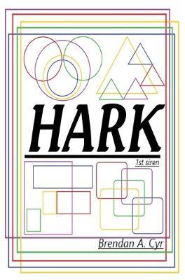Hark: 1st Siren by Brendan a Cyr