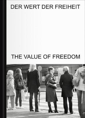 The Value of Freedom / Der Wert der Freiheit by Stella Rollig