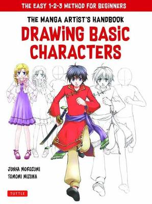 The Manga Artist's Handbook: Drawing Basic Characters: The Easy 1-2-3 Method for Beginners book
