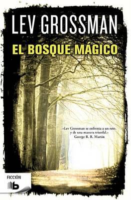 El Bosque Magico by Lev Grossman