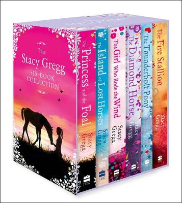 Stacy Gregg 6-Book Boxset: The Fire Stallion, The Thunderbolt Pony, The Diamond Horse, The Girl Who Rode the Wind, The Island of Lost Horses, The Princess and the Foal by Stacy Gregg