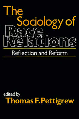 Sociology of Race Relations by Thomas F. Pettigrew