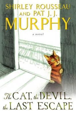 Cat, the Devil, the Last Escape by Shirley Rousseau Murphy