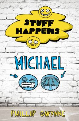 Stuff Happens: Michael by Phillip Gwynne