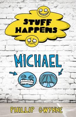 Stuff Happens: Michael by Phillip Gwynne